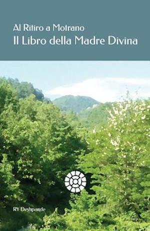 Bog, paperback Al Ritiro a Motrano Il Libro Della Madre Divina af Ry Deshpande