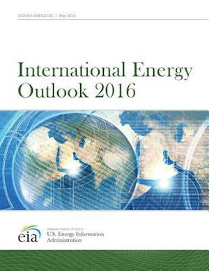 International Energy Outlook 2016 af Us Energy Information Administration