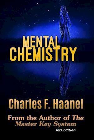 Bog, paperback Mental Chemistry (6x9 Edition) af Charles F. Haanel