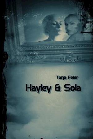 Bog, paperback Hayley & Sola af T. Tanja Feiler F.