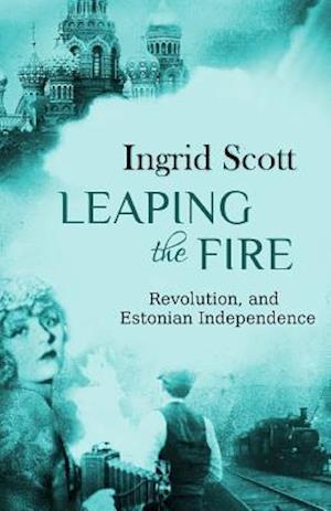 Bog, paperback Leaping the Fire af Ingrid Scott