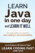 Learn Java in One Day and Learn It Well
