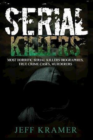 Bog, paperback Serial Killers af Jeff Kramer