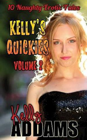 Bog, paperback Kelly's Quickies Volume 2 af Kelly Addams