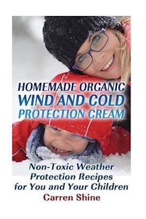 Bog, paperback Homemade Organic Wind and Cold Protection Cream af Carren Shine