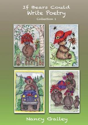 Bog, paperback If Bears Could Write Poetry Collection 1 af Nancy Gailey