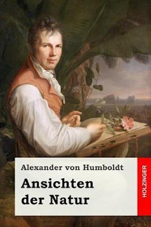 Bog, paperback Ansichten Der Natur af Alexander Von Humboldt