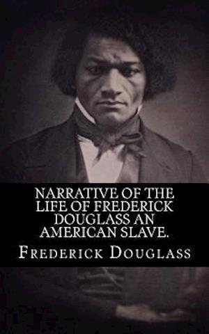 Bog, paperback Narrative of the Life of Frederick Douglass an American Slave. af Frederick douglass