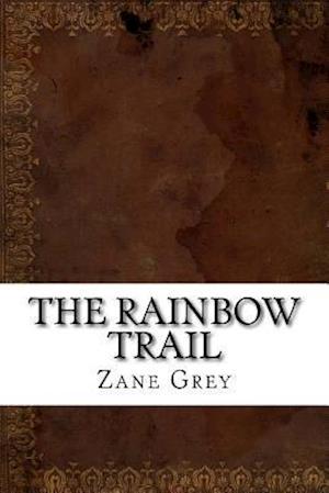 Bog, paperback The Rainbow Trail af Zane Grey