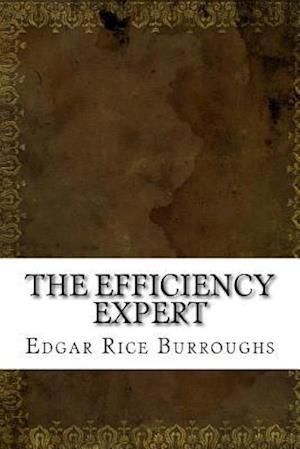 Bog, paperback The Efficiency Expert af Edgar Rice Burroughs