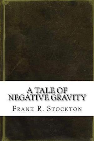 Bog, paperback A Tale of Negative Gravity af Frank R. Stockton