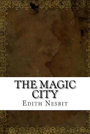 Bog, paperback The Magic City af Edith Nesbit