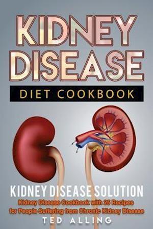 Bog, paperback Kidney Disease Diet Cookbook af Ted Alling