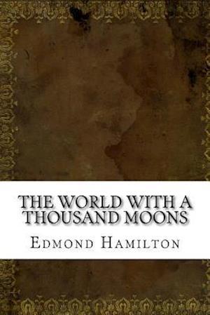 Bog, paperback The World with a Thousand Moons af Edmond Moore Hamilton