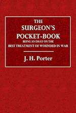 The Surgeon's Pocket-Book Being an Essay on the Best Treatment of Wounded in War