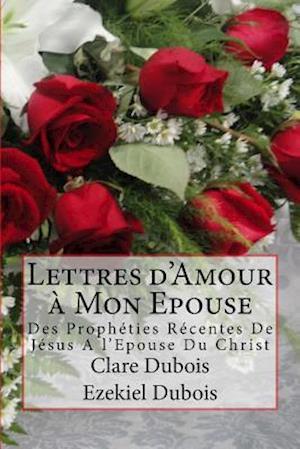Bog, paperback Lettres D'Amour a Mon Epouse af Ezekiel DuBois, Clare DuBois