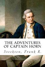 The Adventures of Captain Horn af Stockton Frank R.