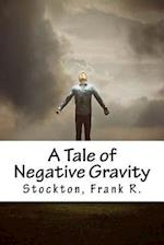 A Tale of Negative Gravity af Stockton Frank R.