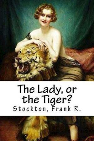 Bog, paperback The Lady, or the Tiger? af Stockton Frank R.