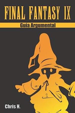 Final Fantasy IX - Guia Argumental af Chris Herraiz