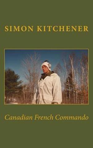 Bog, paperback Canadian French Commando af Simon Kitchener