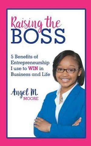 Bog, paperback Raising the Boss af Angel M. Moore