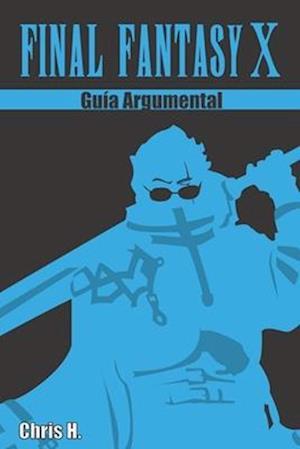 Final Fantasy X - Guia Argumental af Chris Herraiz