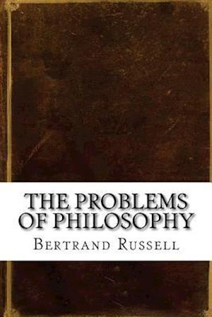 Bog, paperback The Problems of Philosophy af Bertrand Russell