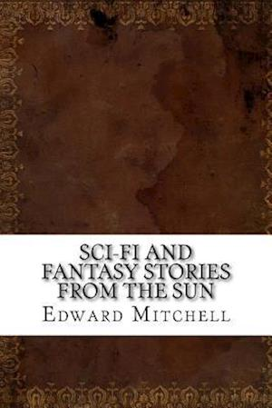Bog, paperback Sci-Fi and Fantasy Stories from the Sun af Edward Page Mitchell