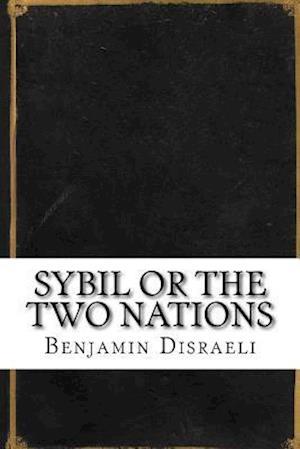 Bog, paperback Sybil or the Two Nations af Benjamin Disraeli