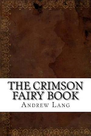Bog, paperback The Crimson Fairy Book af Andrew Lang