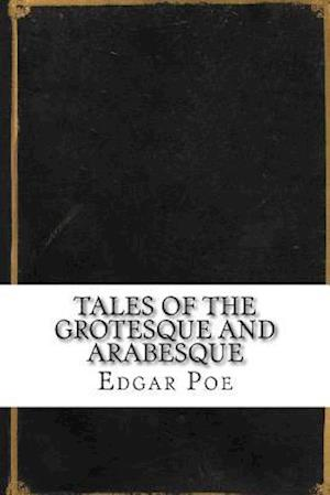Bog, paperback Tales of the Grotesque and Arabesque af Edgar Allan Poe