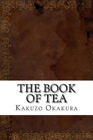 Bog, paperback The Book of Tea af Kakuzo Okakura