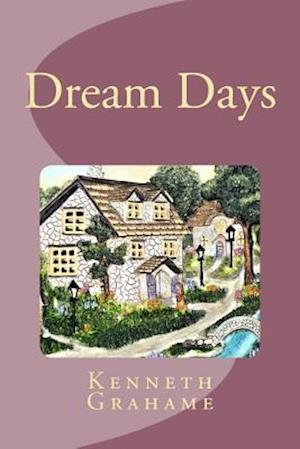 Bog, paperback Dream Days af Kenneth Grahame