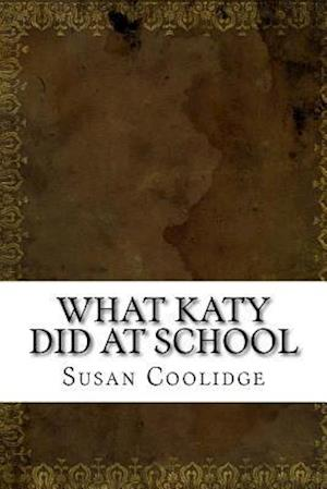Bog, paperback What Katy Did at School af Susan Coolidge