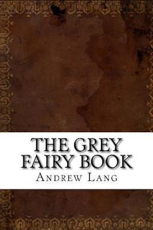 Bog, paperback The Grey Fairy Book af Andrew Lang