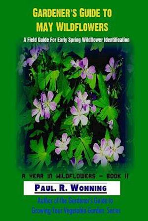 Bog, paperback Gardener?s Guide to May Wildflowers af Paul R. Wonning