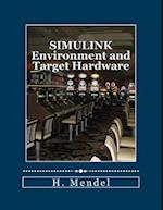 Simulink Environment and Target Hardware
