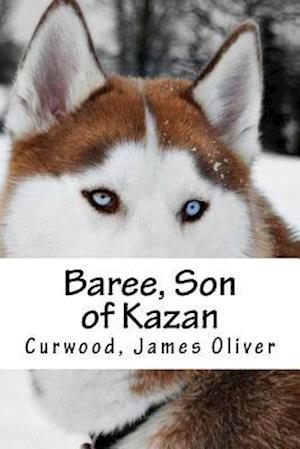 Bog, paperback Baree, Son of Kazan af Curwood James Oliver