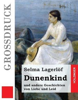 Bog, paperback Dunenkind (Grossdruck) af Selma Lagerlof