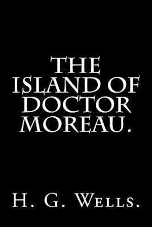 Bog, paperback The Island of Doctor Moreau by H. G. Wells. af H. G. Wells