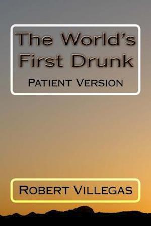 Bog, paperback The World's First Drunk af Robert Villegas