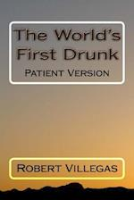 The World's First Drunk