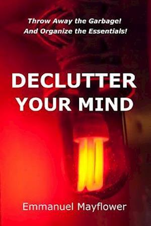 Bog, paperback Declutter Your Mind af MR Emmanuel Mayflower