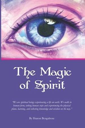 Bog, paperback The Magic of Spirit af Sharon Bengalrose