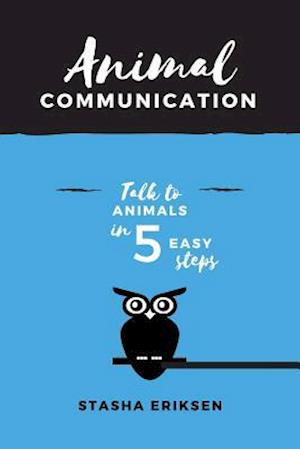 Bog, paperback Animal Communication af Mrs Stasha Eriksen