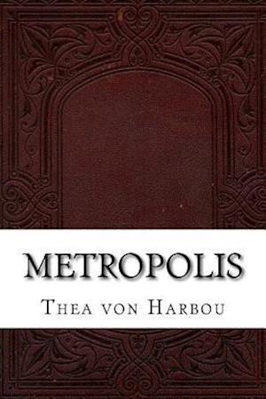 Bog, paperback Metropolis af Thea Von Harbou