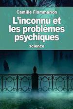 L'Inconnu Et Les Problemes Psychiques
