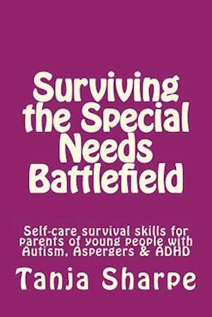 Bog, paperback Surviving the Special Needs Battlefield af Tanja Sharpe