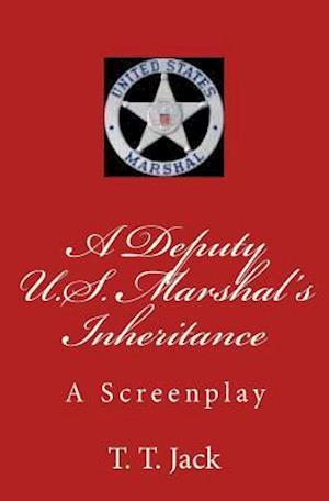 Bog, paperback A Deputy U.S. Marshal's Inheritance af T. T. Jack